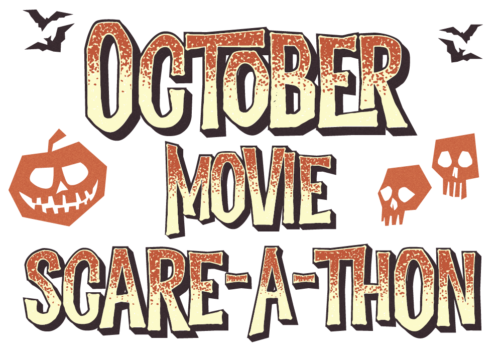 October Movie Scare-A-Thon